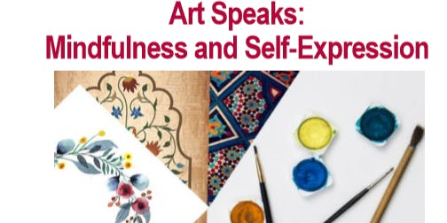 Art Speaks: Mindfulness and Self-Expression