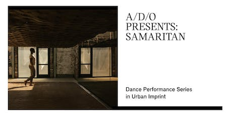 Samaritan - A Dance Series in Urban Imprint at A/D/O tickets