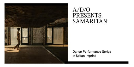 Samaritan - A Dance Series in Urban Imprint at A/D/O
