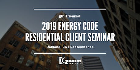 Gabel Energy's 2019 Energy Code Residential Client Seminar tickets
