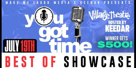 Best of You Got Time Showcase tickets