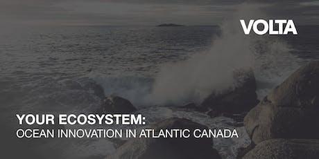 Your Ecosystem: Ocean Innovation in Atlantic Canada tickets