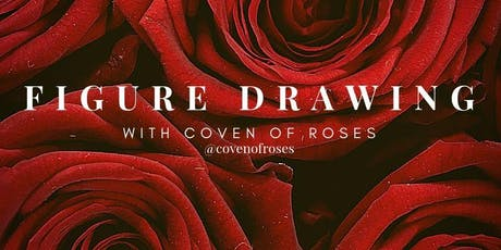 Figure Drawing with Coven of Roses tickets