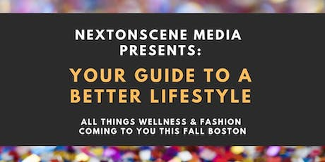 NEXTonSCENE Media's Your Guide To A Better Lifestyle Cocktail Party/Tradeshow tickets