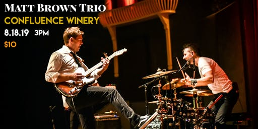 Matt Brown Trio at Confluence Winery
