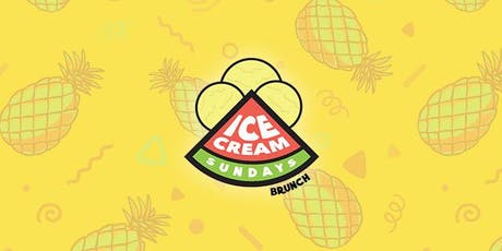 Ice Cream Sundays Brunch | July 28th 2019 tickets
