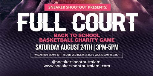 Sneaker Shootout Miami Presents: Full Court Back To School Basketball Charity Game