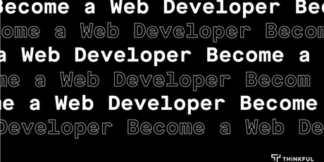 Thinkful Webinar   Becoming a Web Developer Info Session tickets