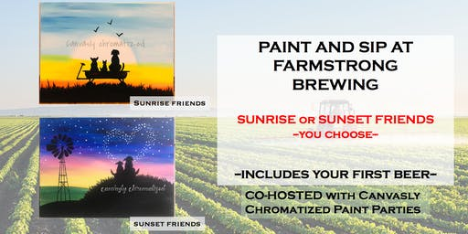 Sunrise & Sunset Friends @ Farmstrong Brewing