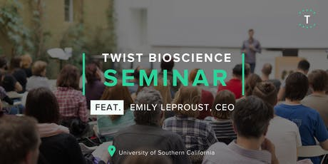 Twist Bioscience Seminar at USC w/ Emily Leproust tickets