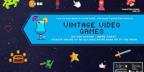 Vintage Video Games -After Dark tickets