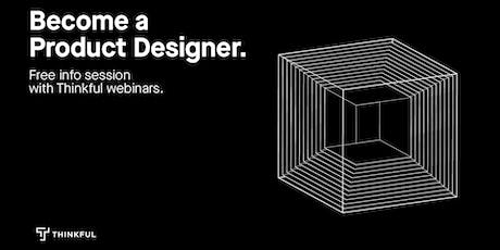 Thinkful Webinar   Becoming a Product Designer Info Session tickets