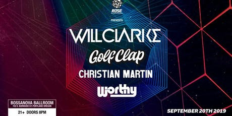 Rose Ent: Will Clarke, Golf Clap, Christian Martin, Worthy tickets