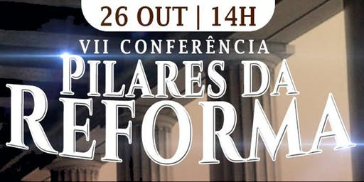 VII Conferência Pilares da Reforma
