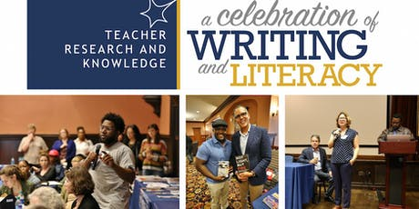 Teacher Research and Knowledge: A Celebration of Writing and Literacy - 2019 tickets