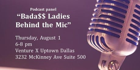 Bada$$ Ladies Behind the Mic (a Podcast Panel) tickets