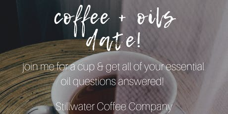 Coffee + Oils Date! tickets