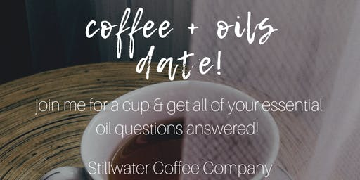 Coffee + Oils Date!