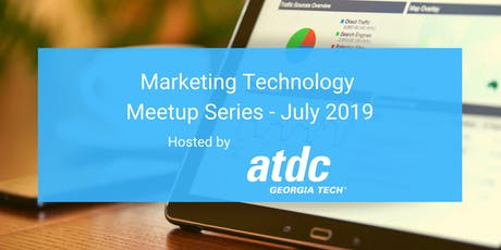 Marketing Technology Meetup at ATDC - July 2019  tickets
