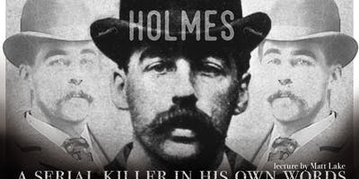 SOLD OUT Holmes: A Serial Killer in his Own Words
