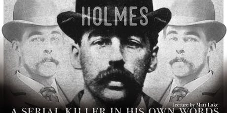 Holmes: A Serial Killer in his Own Words tickets