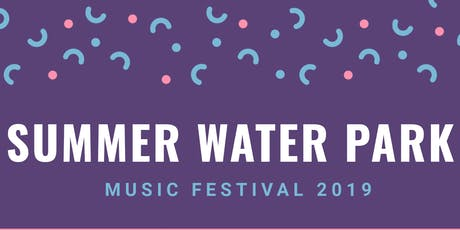 Summer Water park PARTY tickets