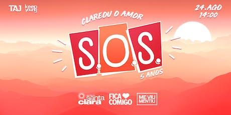 SOS - Clareou o Amor! ingressos