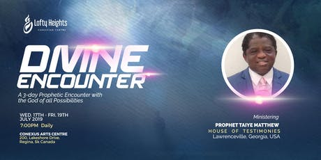 Divine Encounter - A 3 Day Prophetic Gathering With The God of All Possibilities! tickets