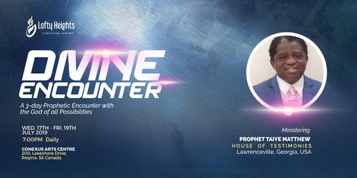 Divine Encounter - A 3 Day Prophetic Gathering With The God of All Possibilities!