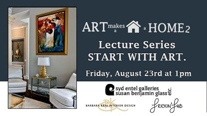 Art Makes a House a Home Lecture | START WITH ART. image