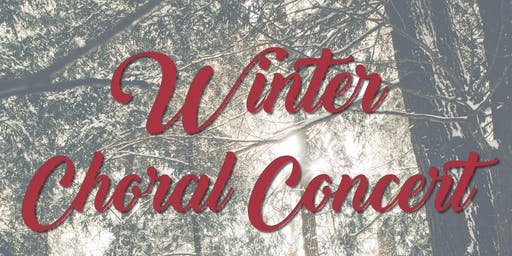 Winter Choral Concert Thursday, December 5 @ 7:00PM