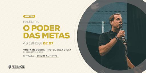 [VOLTA REDONDA/RJ] Palestra Gratuita - O PODER DAS METAS com JOSÉ ANDRÉ