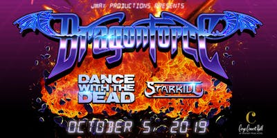 Dragonforce, Dance with the Dead, Starkill at Cargo Concert Hall