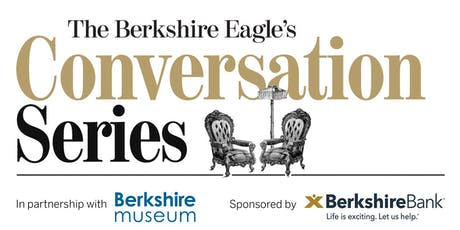 The Berkshire Eagle's Conversation Series with The Berkshire Museum tickets