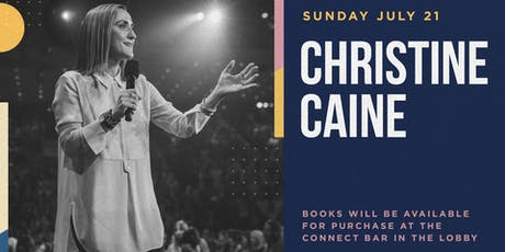 CHRISTINE CAINE at City Church Chicago | Sunday July 21, 2019 tickets
