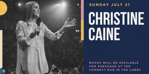 CHRISTINE CAINE at City Church Chicago | Sunday July 21, 2019