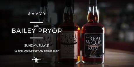"""Savvy: With Bailey Pryor """"A Real Conversation about Rum"""" 12PM Seating tickets"""