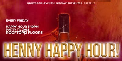 FRI: Henny Happy Hour Fridays - U Street ($7 Henny, $15 Hookah)