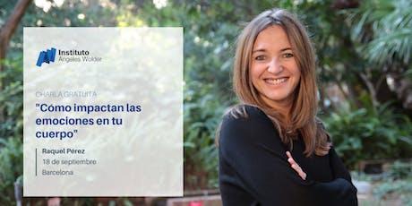 Conferencia gratuita en Barcelona: Cómo impactan las emociones en tu cuerpo entradas