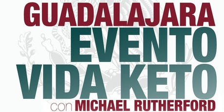 Evento Vida Keto - Guadalajara - con Michael Rutherford boletos