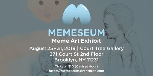 Memeseum: Meme Art Exhibit