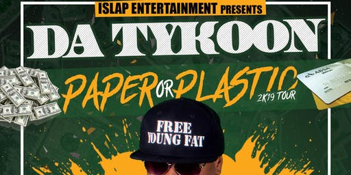 Da Tykoon's Paper or Plastic Tour @ Friends of Frankies