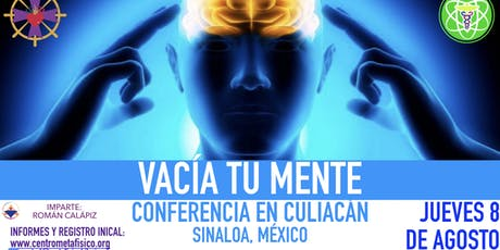 VACÍA TU MENTE- Conferencia en Culiacán entradas