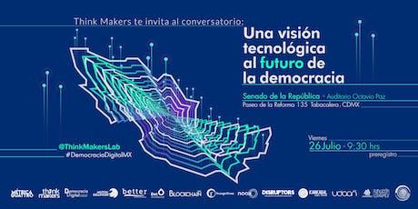 """""""Una visión tecnológica al futuro de la democracia"""" entradas"""