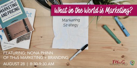 Evolved Branding Part 3: What in the World is Marketing? tickets