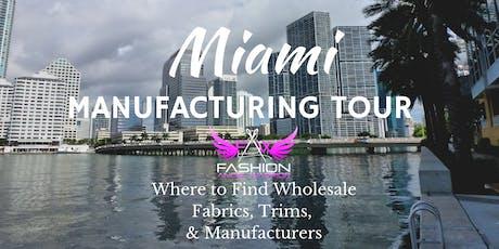 Miami Fashion Manufacturing Tour #2 tickets