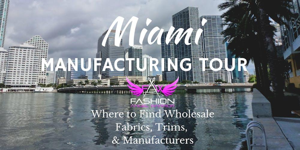 Miami Fashion Manufacturing Tour #2