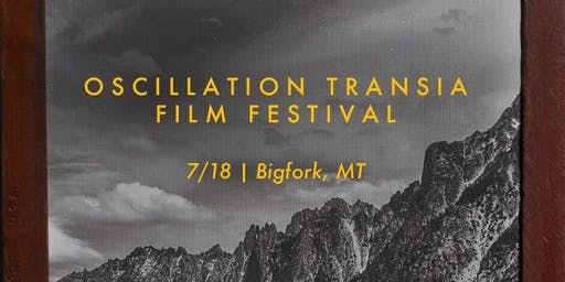 Oscillation Transia Film Festival in Bigfork, MT