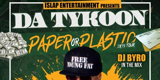 Da Tykoon's Paper or Plastic Tour @ Shotskis