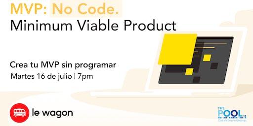 MVP No Code: Como crear su Minimum Viable Product sin programar